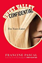 Sweet Valley Confidential: Ten Years Later by Francine Pascal | LibraryThing