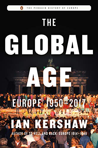 The Global Age: Europe 1950-2017 (Penguin History of Europe)