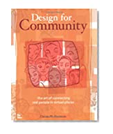 Design for Community: The Art of Connecting Real People in Virtual Places