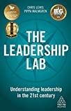 The Leadership Lab: Understanding Leadership in the 21st Century