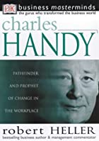 Charles Handy (Business Masterminds) by Robert Heller