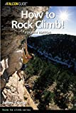 How to Rock Climb!, 4th (How To Climb Series)