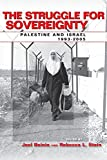 The Struggle for Sovereignty: Palestine and Israel, 1993-2005 (Stanford Studies in Middle Eastern and Islamic Societies and Cultures)