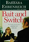 Bait and Switch : The (Futile) Pursuit of the American Dream