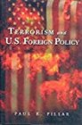 Terrorism and U.S. Foreign Policy by Paul R. Pillar, Michael H. Armacost