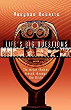 Vaughan Roberts - Life's Big Questions