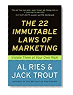 The 22 Immutable Laws of Marketing : Exposed and Explained by the World's Two