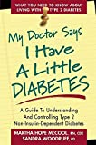 My Doctor Says I Have A Little Diabetes - Click to Buy