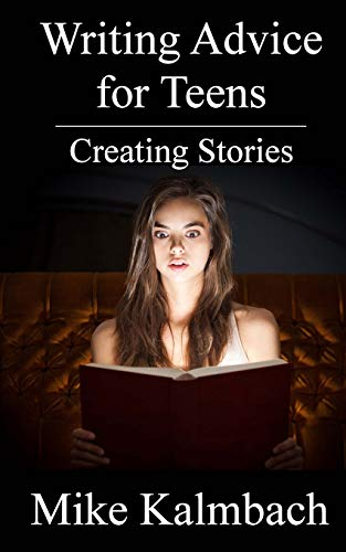 Writing Advice for Teens: Creating Stories