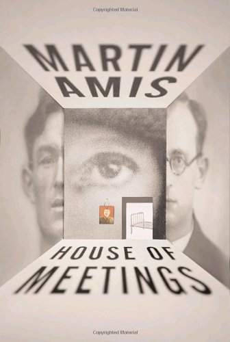 Martin Amis House of Meetings