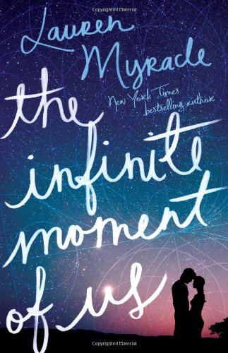 The infinite moment of us / Lauren Myracle.