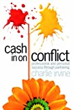 Cash in on Conflict: Professional and Personal Success Through Partnering