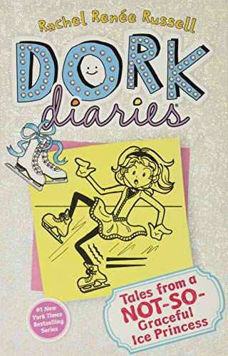 Dork diaries. [4], Tales from a not-so-graceful ice princess / Rachel Renee Russell.