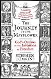 The Journey to the Mayflower: God's Outlaws and the Invention of Freedom
