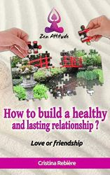 PAP|How to build a healthy and lasting relationship?