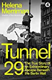 Tunnel 29: Love, Espionage and Betrayal: the True Story of an Extraordinary Escape Beneath the Berlin Wall