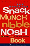 THE DIABETES SNACK MUNCH NIBBLE NOSH BOOK - 2ND EDITION