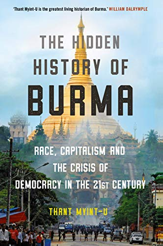 The Hidden History of Burma: A Crisis of Race and Capitalism