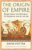 The Origin of Empire: Rome from the Republic to Hadrian (264 BC - AD 138) (The Profile History of the Ancient World Series)