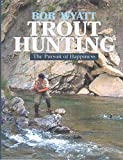 Trout Hunting: The Pursuit of Happiness