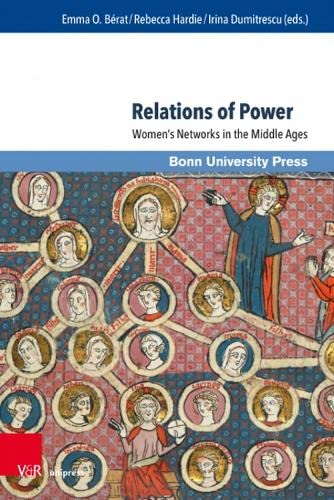 Relations of Power: Women's Networks in the Middle Ages