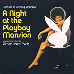 Dimitri From Paris 'A night at the Playboy mansion'