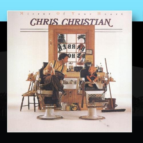 Mirror of Your Heart - Chris Christian