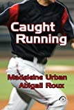 Book Caught Running - Madeline Urban