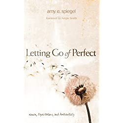 Letting Go of Perfect