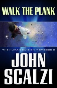 The Human Division #2: Walk the Plank, John Scalzi