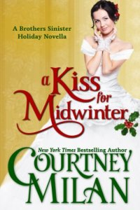 A Kiss for Midwinter, Courtney Milan