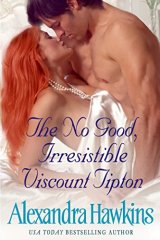 The No Good, Irresistible Viscount Tipton