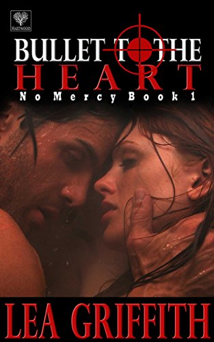 Bullet to the Heart by Lea Griffith