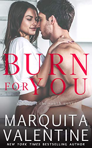 Burn for You by Marquita Valentine