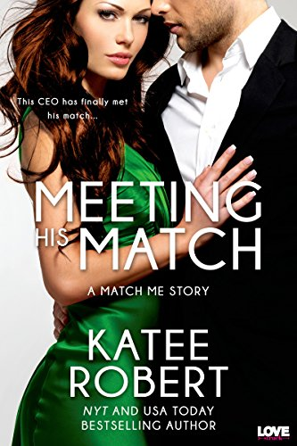 Meeting His Match (Match Me Series) by Katee Robert