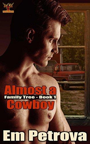 Almost a Cowboy (The Family Tree Book 1) by Em Petrova