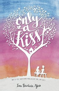 Only a Kiss by Ines Bautista-Yao Book Cover