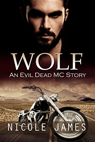 WOLF: An Evil Dead MC Story by Nicole James