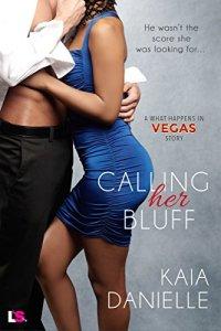 Calling Her Bluff by Kaia Danielle Book Cover