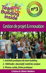 Team Building inside n°3 - gestion de projet & innovation