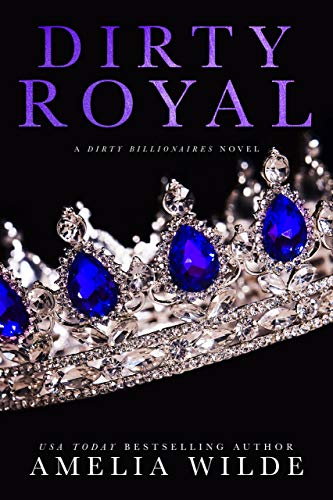 Dirty Royal by Amelia Wilde