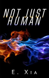 Not Just Human by E. Xia Cover