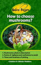 How to choose mushrooms?