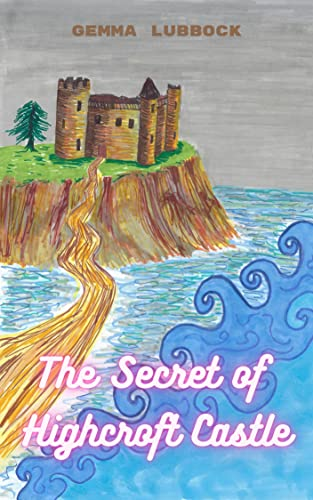 Purchase The Secret of Highcroft Castle by Gemma Lubbock on Amazon.com