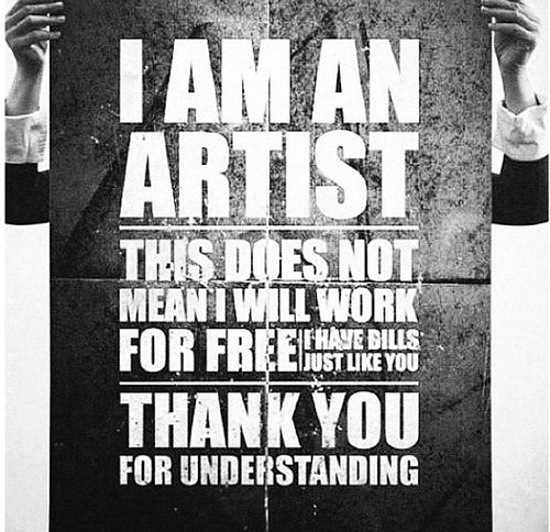 Image result for i am an artist i do not work for free