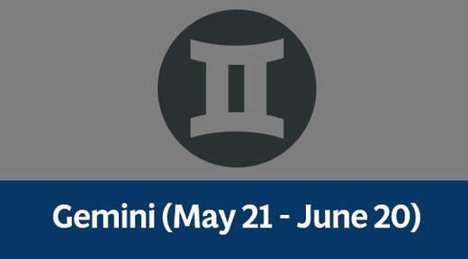 Gemini (May 21 - June 20)