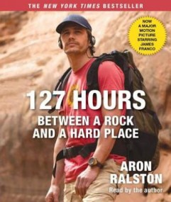 127 Hours: Between a Rock and a Hard Place audio book by Aron Ralston