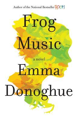 Frog Music audiobook by Emma Donoghue