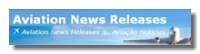 Link to Aviation News Releases | Aviation Magazine | Civil, Defense, Space & Tourism