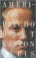 American Psycho by Bret Easton Ellis: Book Cover